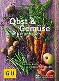 Obst & Gemse selbst anbauen: Schritt fr Schritt zum eigenen Kchengarten (GU Praxisratgeber Garten)