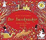 Peter Tschaikowsky. Der Nussknacker: Ein Musik-Bilderbuch zum Hören mit 10 Soundmodulen (Prestel...