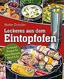 Leckeres aus dem Eintopfofen - Die besten Rezepte für Gulaschkanone, Kessel & Co.: 77 leckere...