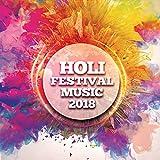 Holi Festival Music 2018 [Explicit]