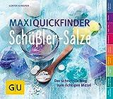 Maxi-Quickfinder Schler-Salze: Der schnellste Weg zum richtigen Mittel (GU Quickfinder Krper, Geist...