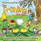 Der Frühling ist da - 20 schönste Kinderlieder im Frühling